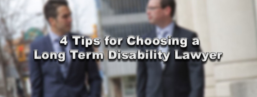 4 Tips For Choosing A Long Term Disability Lawye
