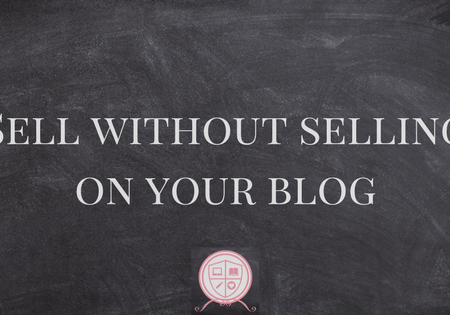 Sell Without Selling on Your Blog