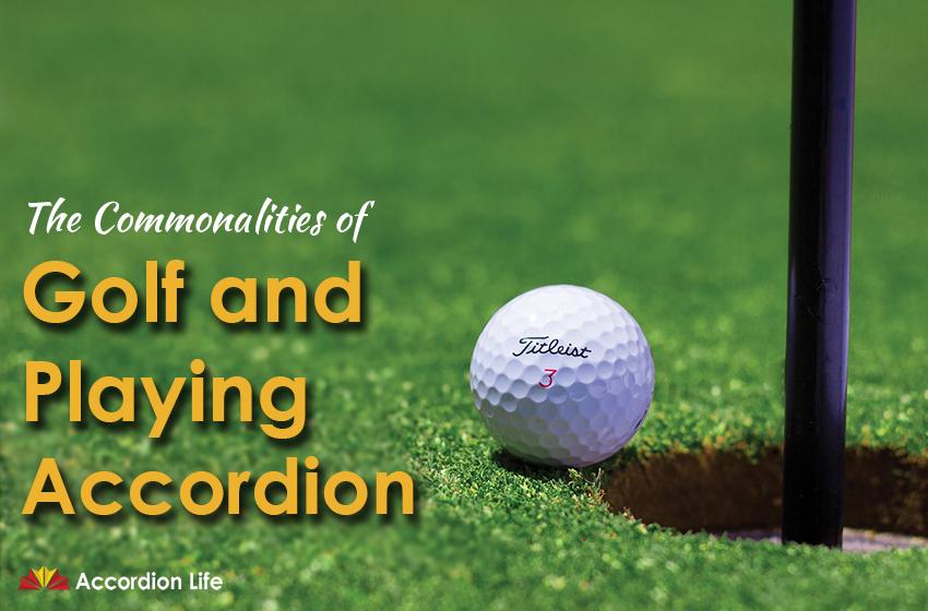 Golf & Playing Accordion