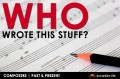 Who Wrote This Stuff? A look at who composed the music we play on the accordion.