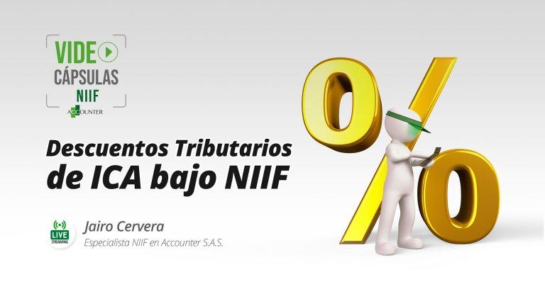 Descuentos Tributarios de ICA bajo NIIF