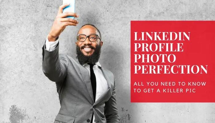 LinkedIn Profile Photo Perfection