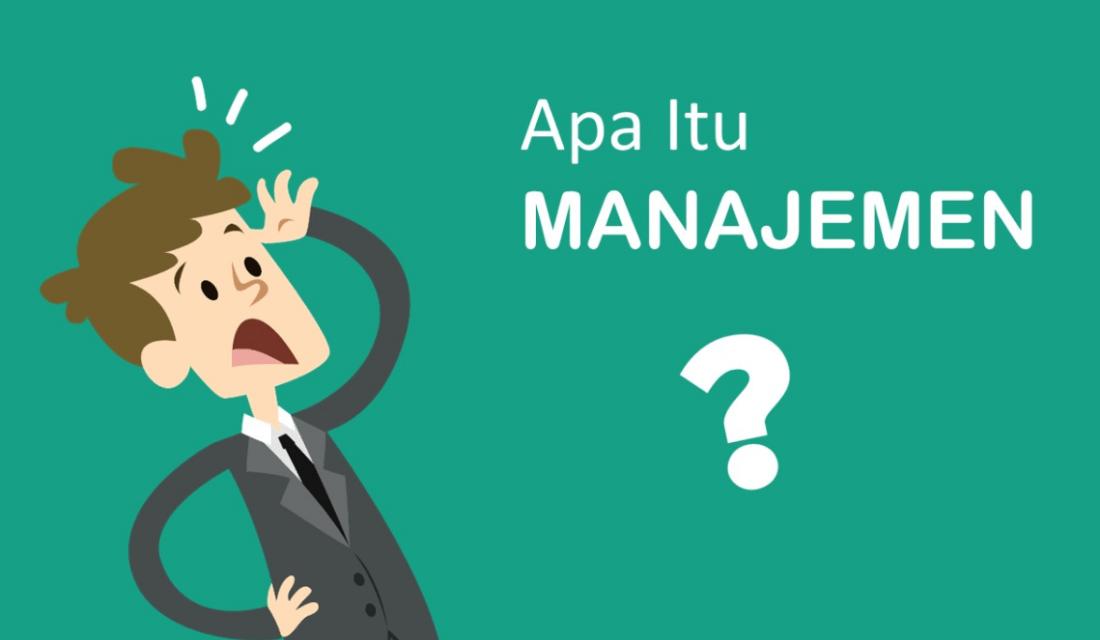 Hal-Hal yang Perlu Anda Ketahui tentang Manajemen