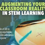 Augmenting your classroom reality in STEM learning