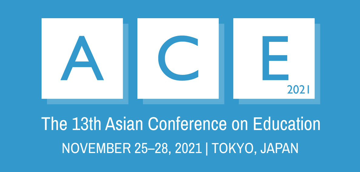 The 13th Asian Conference on Education (ACE2021)