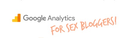 SEO for Sex Bloggers: Installing Google Analytics