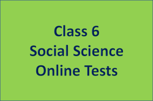 Class 6 Social Science Online Tests