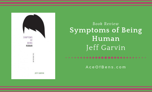 Review of Symptoms of Being Human by Jeff Garvin