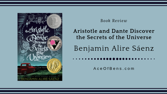 Review of Aristotle and Dante Discover the Secrets of the Universe by Benjamin Alire Sáenz