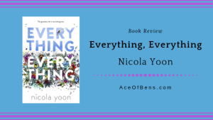 Review of Everything, Everything by Nicola Yoon