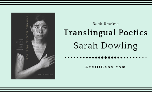 Review of Translingual Poetics by Sarah Dowling