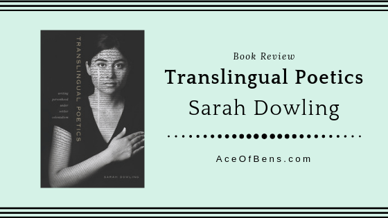 "Review | ""Translingual Poetics"" by Sarah Dowling"