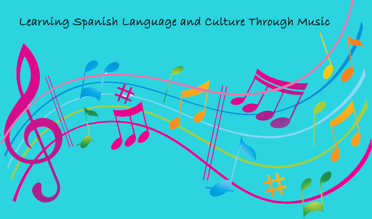 Learning Spanish Language and Culture Through Music