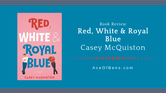 Book Review of Red, White & Royal Blue by Casey McQuiston