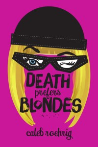 Cover of Death Prefers Blondes by Caleb Roehrig