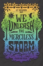Cover of We Unleash the Merciless Storm by Tehlor Kay Mejia