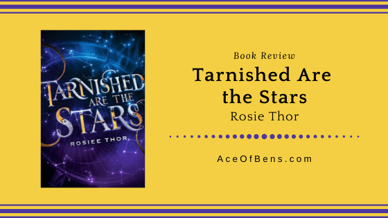 Review of Tarnished Are The Stars by Rosiee Thor
