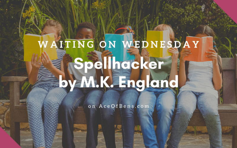Waiting On Wednesday: Spellhacker by M.K. England