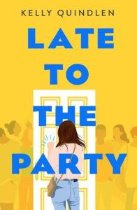 Cover of Late to the Party by Kelly Quindlen