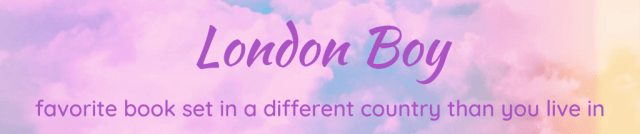 London Boy - Favorite book set in a different country than you live in