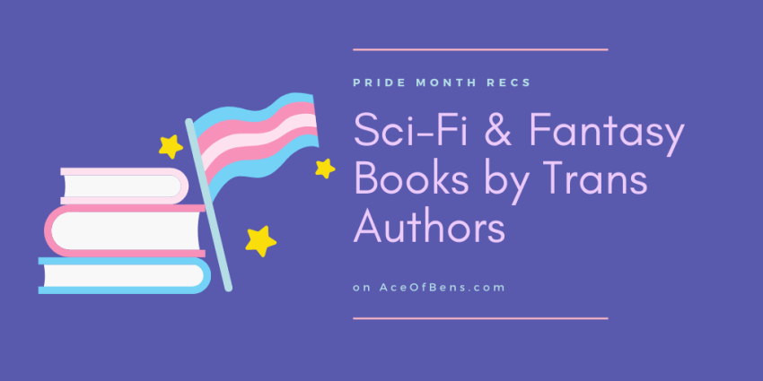 Sci-Fi & Fantasy Books by Trans Authors