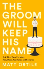 Cover of The Groom Will Keep His Name by Matt Ortile