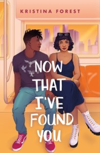 Cover of Now That I've Found You by Kristina Forest