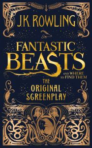Cover of Fantastic Beasts and Where To Find Them by Jk Rowling