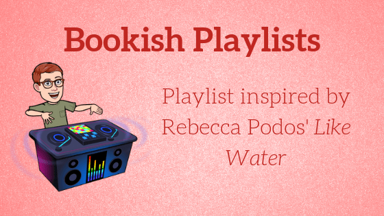 Bookish Playlist Inspired by Rebecca Podos