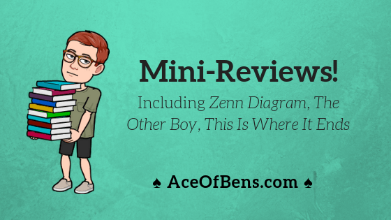 Mini-Reviews of Zenn Diagram, The Other Boy, This Is Where It Ends