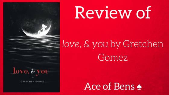 Review of love, & you by Gretchen Gomez
