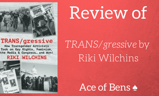 Review of TRANS/gressive by Riki Wilchins