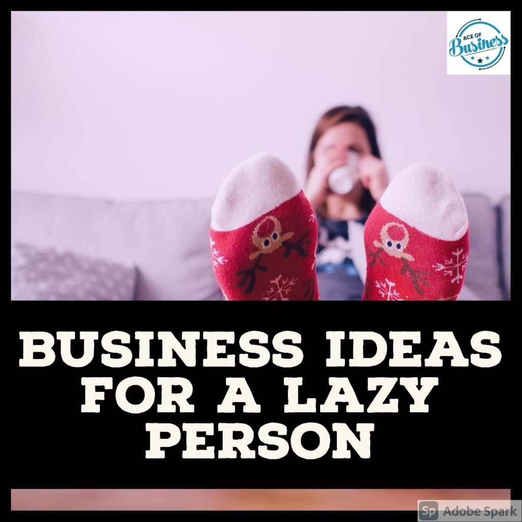 best business for a lazy person