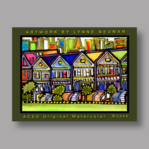 Signed ACEO *San Francisco Houses #704** by Lynne Neuman