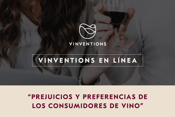 Vinventions en línea: «Prejuicios y preferencias de los consumidores de vino»