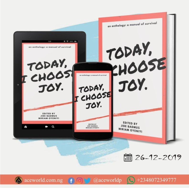Today I Choose Joy Anthology, Edited by Jide Badmus and Miriam Oyeniyi