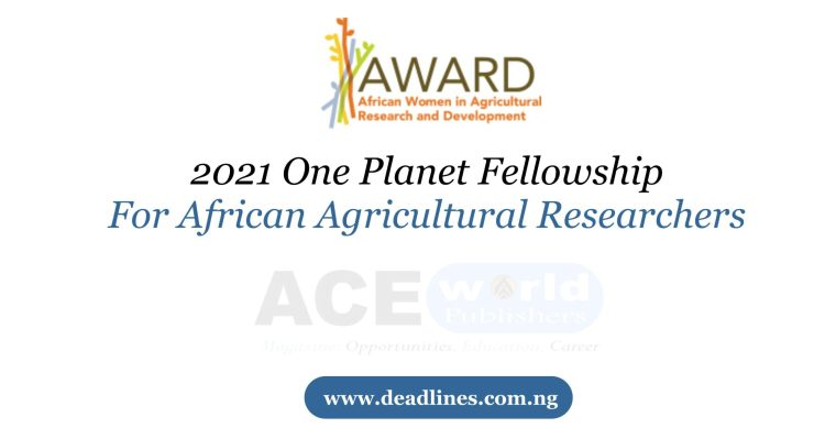 2021 One Planet Fellowship For African Agricultural Researchers