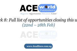 Week 8: Full list of opportunities closing this week (22nd – 28th Feb)