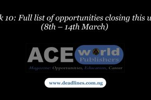 Week 10: Full list of opportunities closing this week (8th – 14th March)