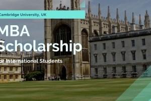 Cambridge University MBA Scholarships 2022 for International Students