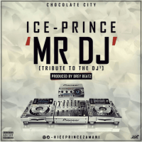 Ice Prince - MR. DJ (prod. by Drey Beatz)