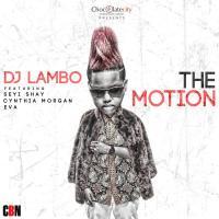 DJ Lambo ft. Seyi Shay, Cynthia Morgan & Eva Alordiah - THE MOTION (prod. by Chopstix & Reinhard)