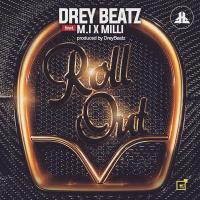 Drey Beatz ft. M.I & Milli - ROLL OUT