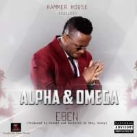 Eben - ALPHA & OMEGA (prod. by CBeatz)