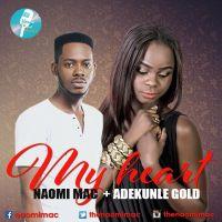 Naomi Mac ft. adekunleGOLD - MY HEART (prod. by Psykes)
