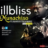 IllBliss ft. Jaywilz & Tha Suspect - MUNACHISO (prod. by Kezy Klef)