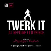 DJ Neptune ft. D'Prince - TWERK IT [prod. by Don Jazzy & Baby Fresh]