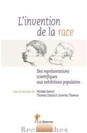 Bancel Nicolas, Thomas David, Thomas Dominic,<i> L'invention de la race. Des représentations scientifiques aux exhibitions populaires, </i>Éditions La Découverte, 2014.