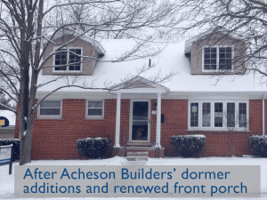 photo of house with Acheson Builders' dormer additions in plain sloping roof and restored front porch, snow on roof and ground