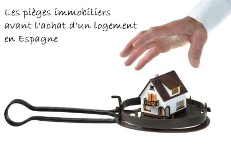 pièges avant achat logement immobilier en Espagne